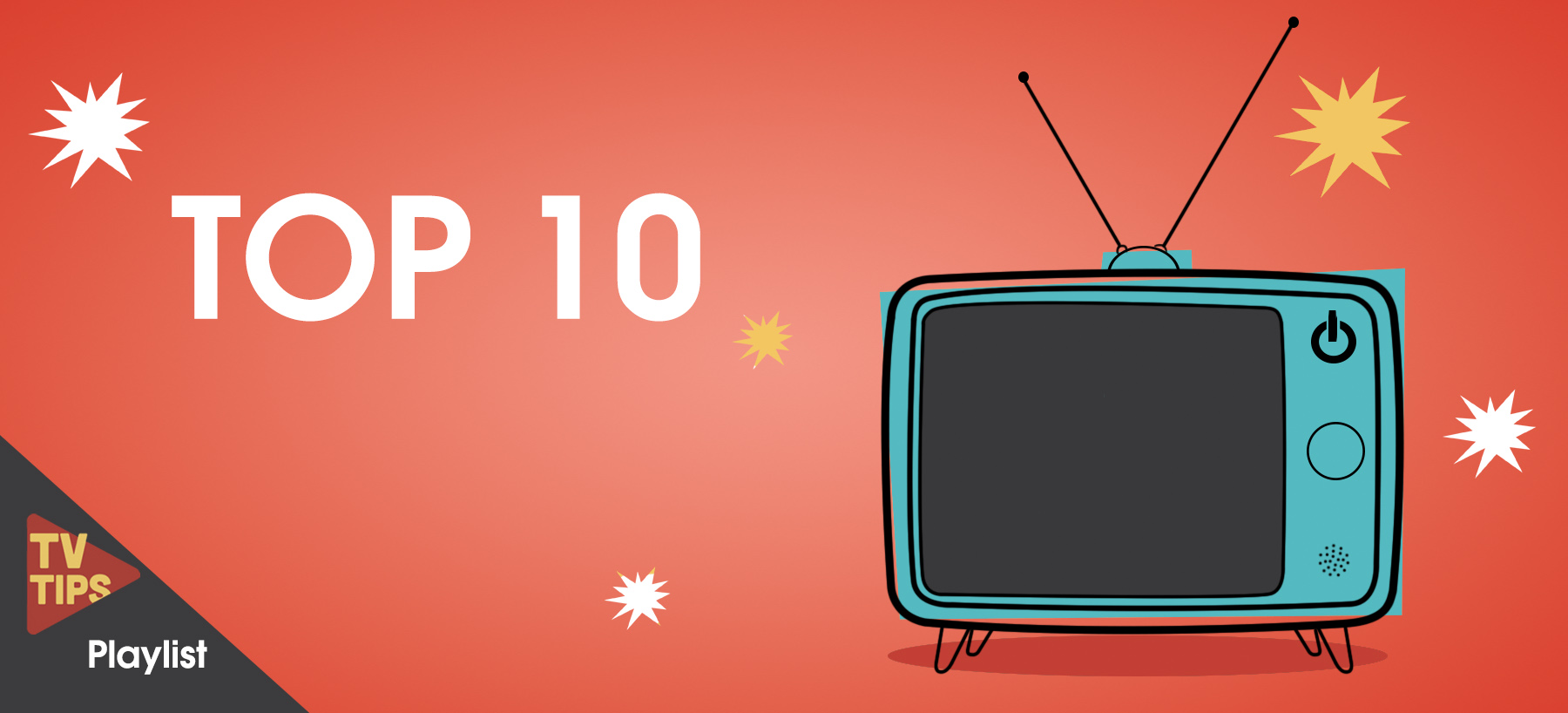TOP 10 TV Tips